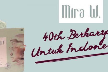 40 Tahun Mira W Berkarya